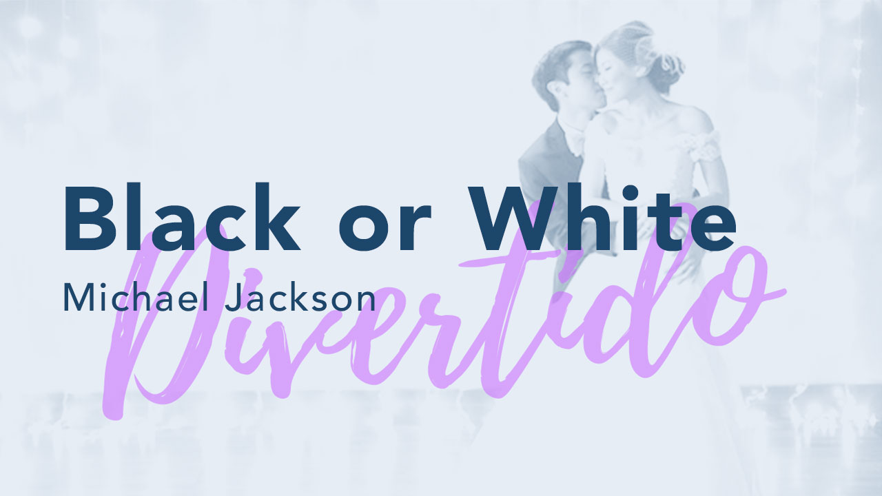 Black or White – Michael Jackson