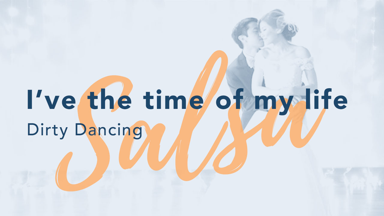 I've the time of my life - Dirty Dancing