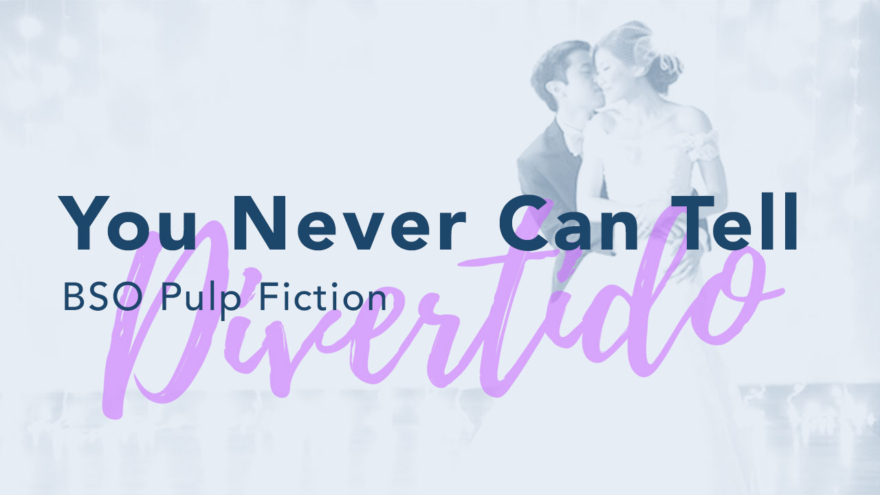 You never can tell – BSO Pulp Fiction