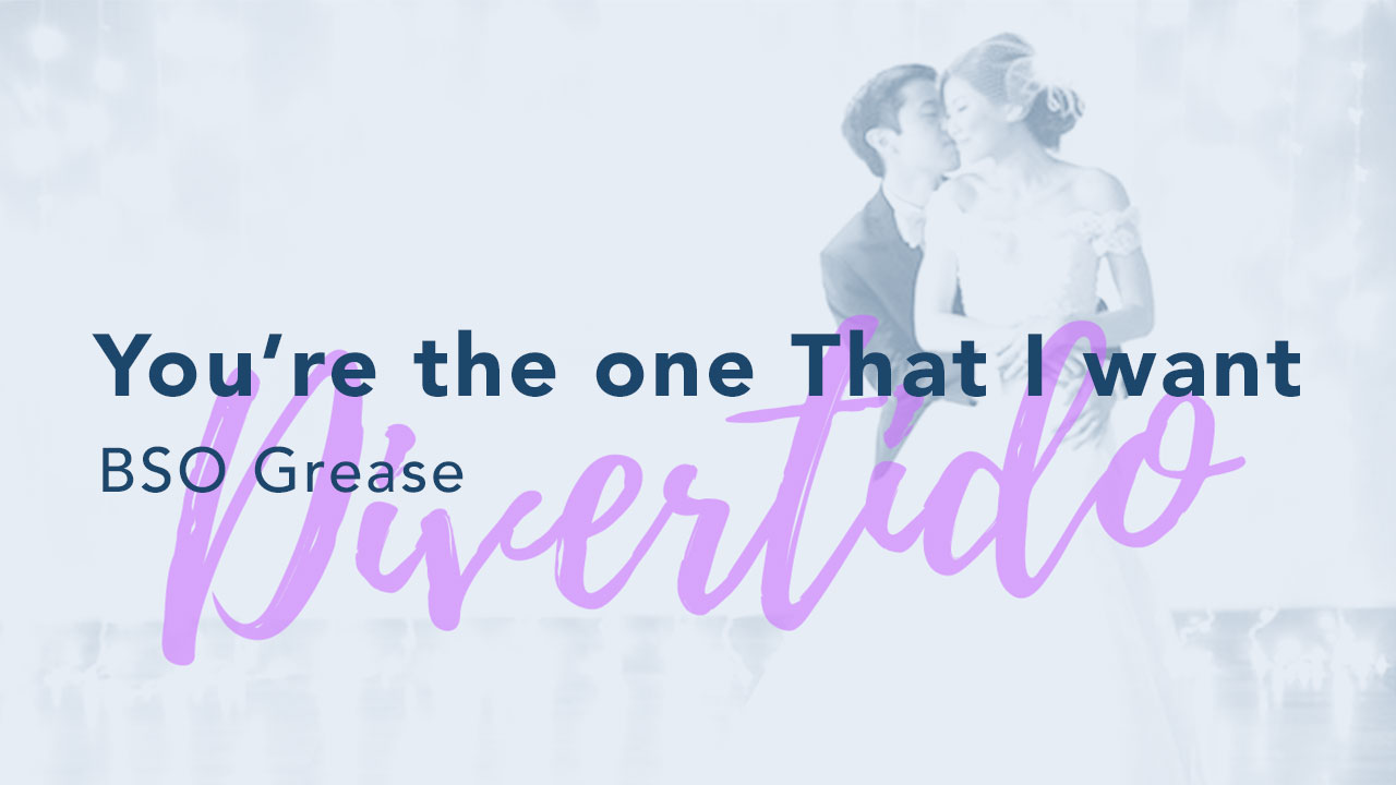 You're the one that I want - Grease